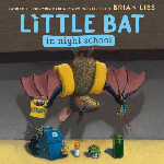 """""""The Little Bat in Night School"""" by Brian Lies. Image of a bat hanging upside down, wearing a backpack, with school supplies underneath and crayons in one hand"""