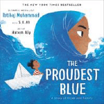 """""""The Proudest Blue"""" by Ibtihaj Muhammad. Image of a child with a blue hajib that blend into a wave of water covering the bottom half of the book cover. in the water there is a small white boat with a small child with brown skin and black hair at the prow."""