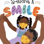 """""""Sharing a Smile"""" by Nicki Kramar. An African- American parent holds a child on their shoulders. They hold hands. Both are wearing a yellow face covering. The child has two braids."""